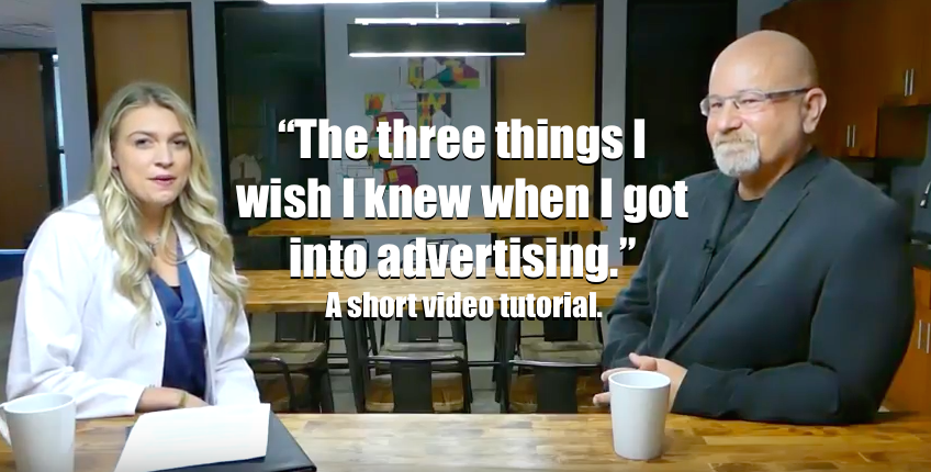Three things I wish I knew when I got into advertising.